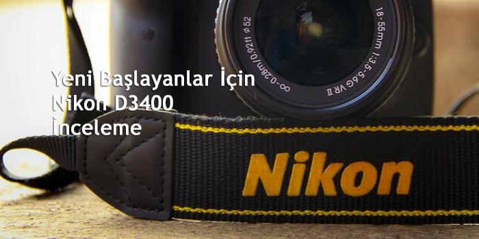 Dijital Bir Tutku: Nikon D3400 İncelemesi